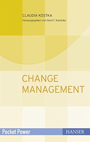 Change Management: Wandel gestalten und durch Veränderungen führen (Pocket Power)