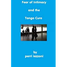 Fear of Intimacy and the Tango Cure