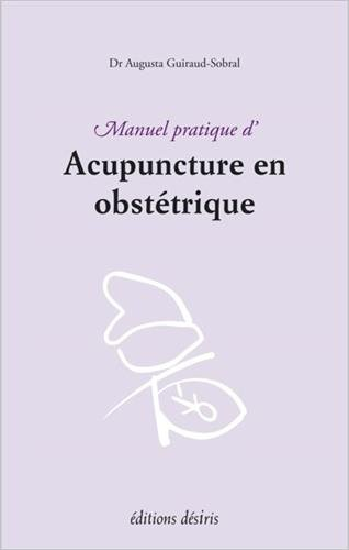 Manuel pratique d'acupuncture en obstétrique par Augusta Guiraud-Sobral