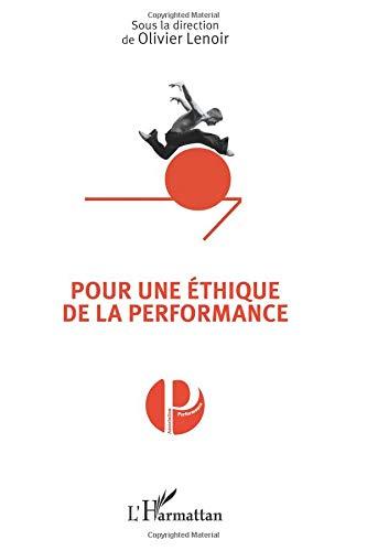 Pour une éthique de la performance par Olivier Lenoir
