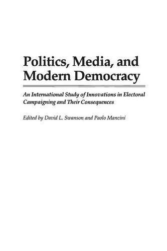 Politics, Media, and Modern Democracy: An International Study of Innovations in Electoral Campaigning and Their Consequences (Praeger Series in Political Communication (Hardcover)) by Paolo Mancini (1996-05-16) par Paolo Mancini;David L. Swanson