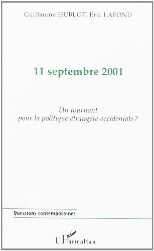 11 septembre 2001. : Un tournant pour la politique étrangère occidentale ?