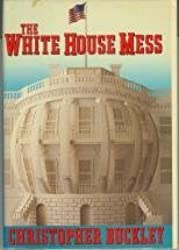 White House Mess by Christopher Buckley (1986-02-12)