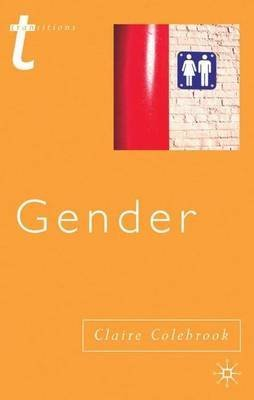 [( Gender )] [by: Claire Colebrook] [Mar-2004]