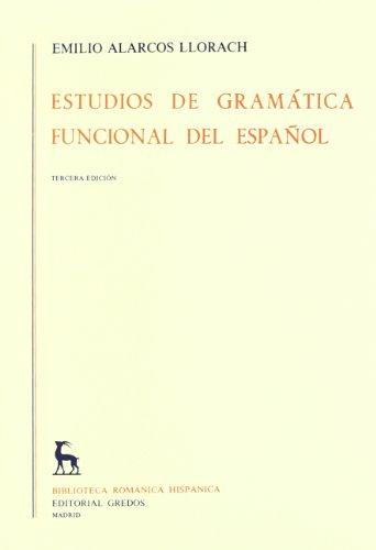 Estudios gramatica funcional español (VARIOS GREDOS) por Llorach