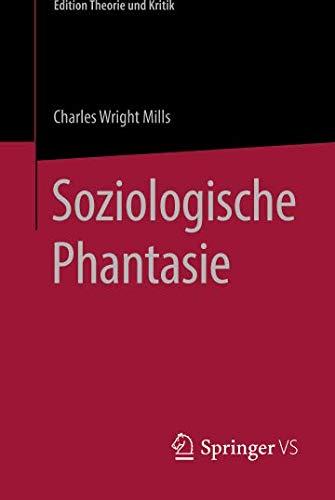 Soziologische Phantasie (Edition Theorie und Kritik)
