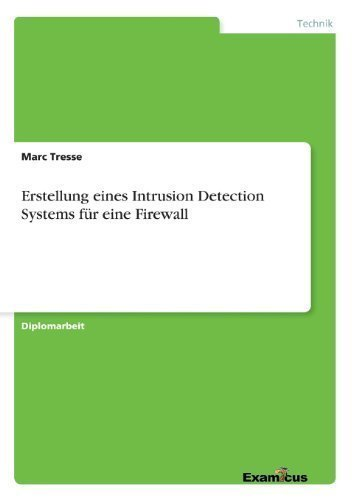 Erstellung Eines Intrusion Detection Systems Fur Eine Firewall (German Edition)