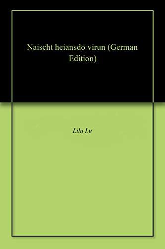 Naischt heiansdo virun (Luxembourgish Edition)