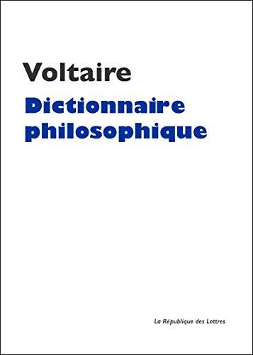 Dictionnaire philosophique (Folio Classique t. 2630) par Voltaire