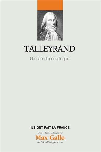 Talleyrand - Volume 24. Un caméléon politique