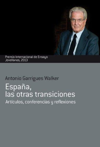 España, las otras transiciones (Colección Jovellanos de Ensayo nº 40) por Antonio Garrigues Walker