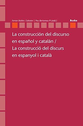 La construcción del discurso en español y catalán / La construcció del discurs en espanyol i català (Romanistik in Geschichte und Gegenwart / Beihefte)