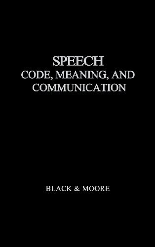 Speech: Code, Meaning, and Communication by John Wilson Black (1973-02-24)