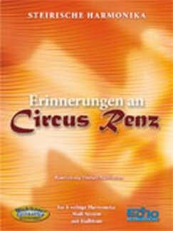 ERINNERUNG AN ZIRKUS RENZ - arrangiert für Steirische Handharmonika - Diat. Handharmonika [Noten / Sheetmusic]