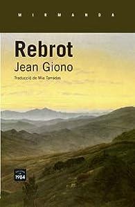 Rebrot par Jean Giono