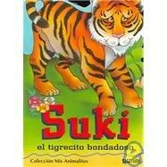 Suki: El Tigrecito Bondadoso/The Little Kind Lion (MIS ANIMALITOS/My Little Animals)