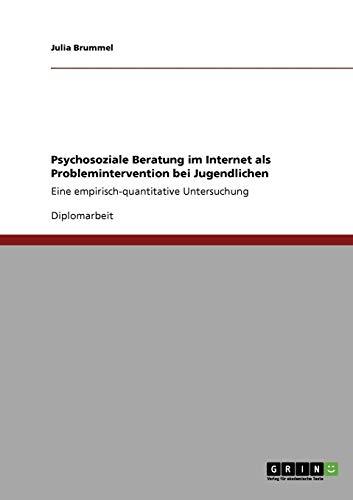 Psychosoziale Beratung im Internet als Problemintervention bei Jugendlichen: Eine empirisch-quantitative Untersuchung