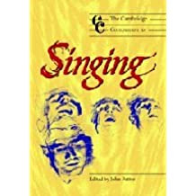 Camb Companion to Singing (Cambridge Companions to Music)