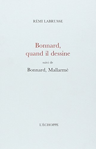 Bonnard, quand il dessine : Suivi de Bonnard, Mallarmé