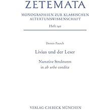 Livius und der Leser: Narrative Strukturen in ab urbe condita (Zetemata)