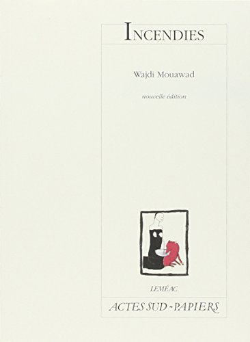 Incendies par Wajdi Mouawad