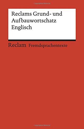 Reclams Grund- und Aufbauwortschatz Englisch (Reclams Universal-Bibliothek)