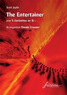 ANNE FUZEAU PRODUCTIONS JOPLIN SCOTT - THE ENTERTAINER (ARR.CROUSIER) - 5 CLARINETTES Jazz&Blues Noten Klarinette