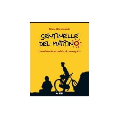 Sentinelle Del Mattino. Per La Scuola Media. Con Espansione Online