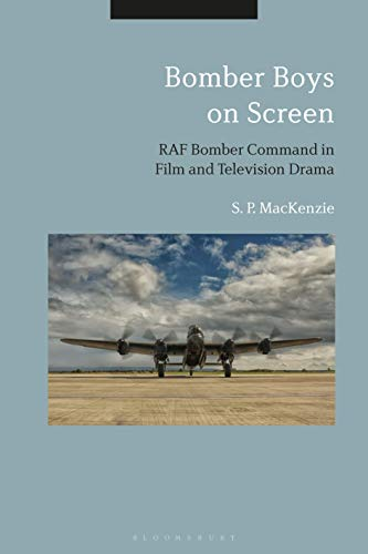 Bomber Boys on Screen: RAF Bomber Command in Film and Television Drama (English Edition)