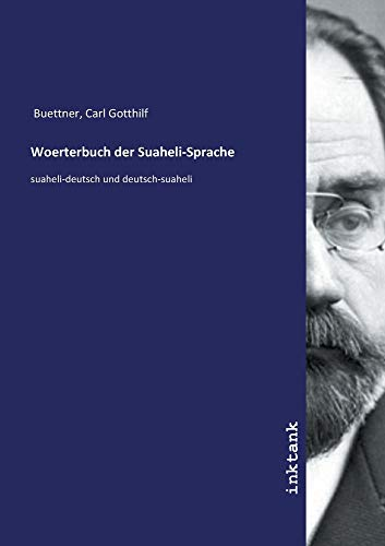 Woerterbuch der Suaheli-Sprache: suaheli-deutsch und deutsch-suaheli