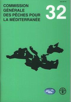 Commission Générale Des Pêches Pour La Méditerranée: Rapport De La Trente-deuxième Session. Rome, 25-29 Février 2008 par Food and Agriculture Organization of the United Nations