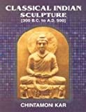 Classical Indian Sculpture: 300BC to AD 500