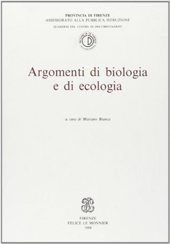Argomenti di biologia ed ecologia (Quaderni Centro documentaz. Prov. Firenze)