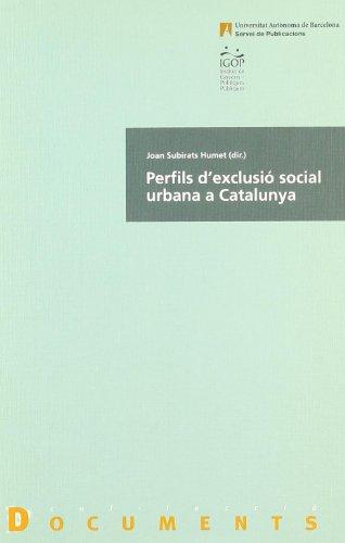 Perfils d'exclusió social urbana a Catalunya: Una aproximació qualitativa (Documents)