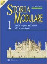 Storia modulare. Per le Scuole superiori: 1
