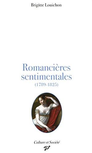 Romancières sentimentales (1789-1825) (Temps et espaces)
