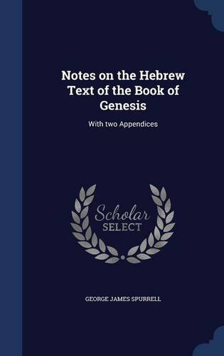 Notes on the Hebrew Text of the Book of Genesis: With two Appendices