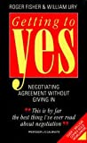 Getting to Yes - Negotiating an agreement without giving in - Random House Business - 02/03/1989