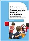 La competenza emotiva dei bambini. Proposte psicoeducative per le scuole dell'infanzia e primaria