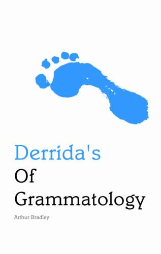 Derrida's of Grammatology (Indiana Philosophical Guides) por Arthur Bradley