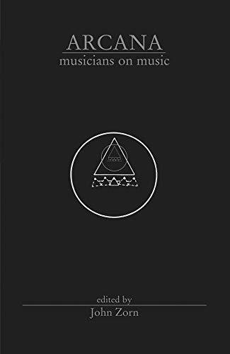 Arcana: Musicians on Music por John Zorn