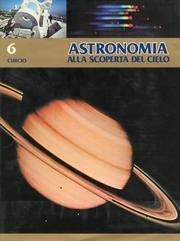 Astronomia. Alla scoperta del cielo.