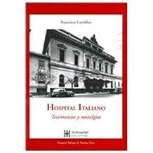 Hospital Italiano/Italian Hospital: Testimonios y nostalgias/Testimonials and Nostalgia
