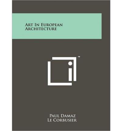 Reproduktion Le Corbusier (Art in European Architecture (Paperback) - Common)