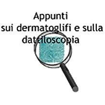 Appunti sui dermatoglifi e sulla dattiloscopia