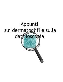 Appunti sui dermatoglifi e sulla dattiloscopia di [Fabrini, Enrico]