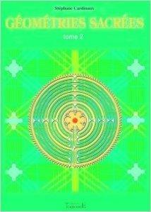 Géométries sacrées Tome 2 de Stéphane Cardinaux ( 19 octobre 2006 )
