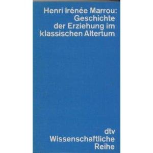 Geschichte der Erziehung im klassischen Altertum.