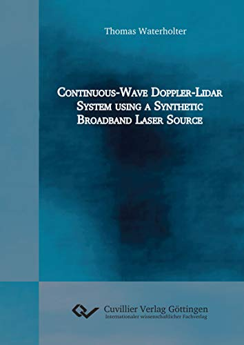 Continuous-Wave Doppler-Lidar System using a Synthetic Broadband Laser Source (English Edition) -