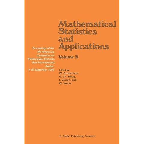 Mathematical Statistics and Applications: Proceedings of the 4th Pannonian Symposium on Mathematical Statistics, Bad Tatzmannsdorf, Austria, 4-10 September, 1983 Volume